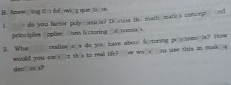 search-thumbnail-B. Answering the following questions.  $1.$ How do you factor polynomials? Discuss the mathematics concepts and  principles applied when factoring polynomials.  $2.$ What new realizations do you have about factoring polynomials? $-0^{-}$  Would you connect this to real life? How would $5$ you use this in $=2i.\square z$  decisions?