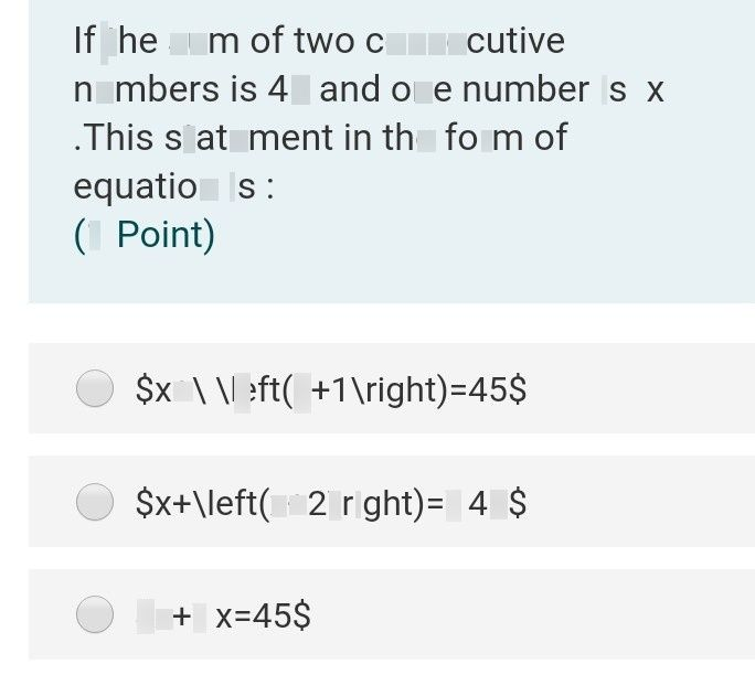 search-thumbnail-If the sum of two consecutive  numbers is $45$ and one number is $X$  .This statement in the form of  equation $1s:$  $\left(1$ Point) $\right)$  $○5x+1$ $1eft\left(x+1$ $r1gnt\right)=45s$  $○sx+1ef\left(x+2$ $r1gnt\right)=145s$  $sx+1x=45s$