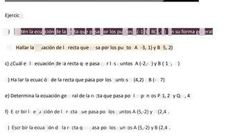 search-thumbnail-Ejercicio  $a\right)$ Obtén la ecuación de la recta que pasa por $og$ puntos $a0\right)$ $6=9$ en su forma general  b) $\right)$ Hallar la ecuación de la recta que pasa por los puntos $A\left(-3,-1\right)yB\left(5,2\right)$  c) ¿Cuál es la ecuación de la recta que pasa por los puntos $A\left(-2,-1\right)yB\left(-10,-5\right)$  $a$ Hallar la ecuación de la recta que pasa por los puntos $A\left(4,2\right)yB\left(-5,7\right)$  $e\right)$ Determina la ecuación general de la recta que pasa por los puntos $P\left(1,2\right)yQ\left(3,4\right)$  $1\right)$ Escribir la ecuación de la recta que pasa por los puntos $A\left(5,-2\right)yB\left(2,4\right)$  $e\right)$ Escribir la ecuación de la recta que pasa por los puntos $A\left(5,-2\right)yB\left(2,4\right)$