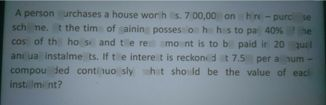 search-thumbnail-A A person purchases a house worth Rs. 7,00,000 on a hire - purchase