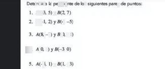 search-thumbnail-Determina la pendiente de los siguientes pares de $P4ntos$  $1$ $A\left(-3.5\right)yB\left(27\right)$  $2$ $A\left(-1.2\right)yB\left(4-5\right)$  $34$ $A\left(8-2\right)yB\left(a-1\right)$  $44$ $A\left(a4\right)yB\left(-30\right)$  $5.$ $A\left(-5,1\right)yB\left(1.-3\right)$
